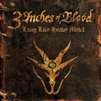 3 Inches Of Blood - Long Live Heavy Metal