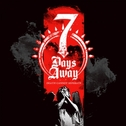 7 Days Away - Death Cannot Seperate