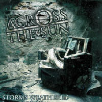 Across The Sun - Storms Weathered