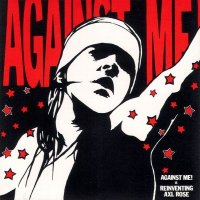 Against Me! - Reinventing Axl Rose