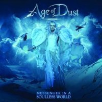 Age Of Dust - Messenger In A Soulless World