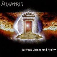 Amatris - Between Visions And Reality