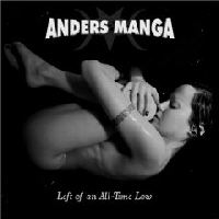 Anders Manga - Left Of An All Time Low