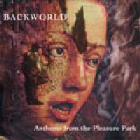 Backworld - Anthems From The Pleasure Park