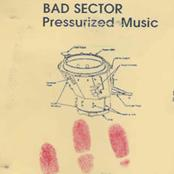 Bad Sector - Pressurized Music