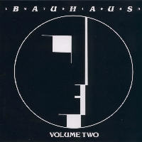 Bauhaus - Best Of Bauhaus 1979-1983 Volume Two