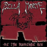 Bella Morte - As The Reasons Die