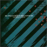 Between The Buried And Me - The Silent Circus