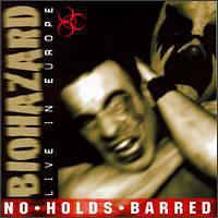 Biohazard - No Holds Barred