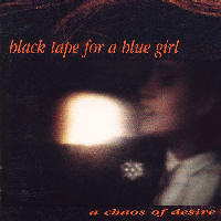 Black Tape For A Blue Girl - A Chaos Of Desire