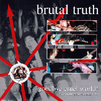 Brutal Truth - Goodbye Cruel World! CD2