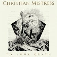 Christian Mistress - To Your Death