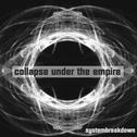 Collapse Under The Empire - Systembreakdown