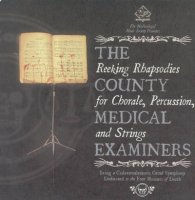 County Medical Examiners - Reeking Rhapsodies For Chorale, Percussion And Strings
