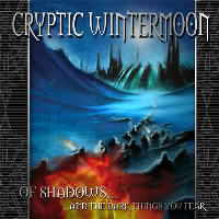 Cryptic Wintermoon - Of Shadows... And The Dark Things You Fear