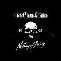 Dead Means Nothing - Nothing Of Devinity
