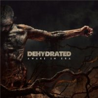 Dehydrated - Awake in Era