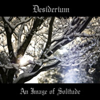 Desiderium - An Image Of Solitude