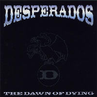 Desperados - The Dawn Of Dying