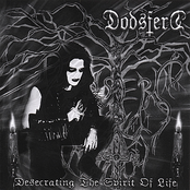 Dodsferd - Desecrating The Spirit Of Life