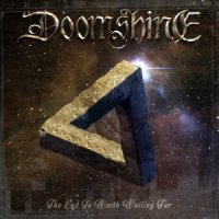 Doomshine - The End Is Worth Waiting For