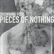 Drowning Pool - Pieces Of Nothing