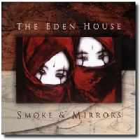 Eden House - Smoke And Mirrors