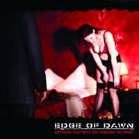 Edge Of Dawn - Anything That Gets You Through The Night