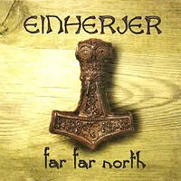 Einherjer - Far, Far North