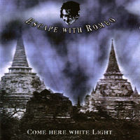 Escape With Romeo - Come Here White Light