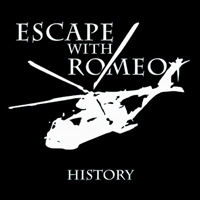 Escape With Romeo - History