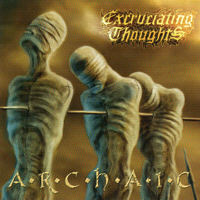 Excruciating Thoughts - Archaic