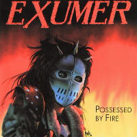 Exumer - Possessed By Fire (Remaster)