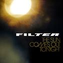 Filter - Sun Comes Out Tonight