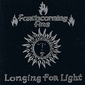 Forthcoming Fire - Longing For Light