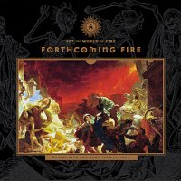 Forthcoming Fire - Set the world on fire