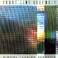 Front Line Assembly - Digital Tension Dementia