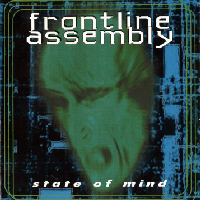 Front Line Assembly - State Of Mind (Reissue)