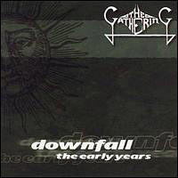 Gathering - Downfall - The Early Years