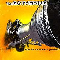 Gathering - How To Measure A Planet CD2