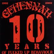 Gehennah - 10 Years Of Fucked Up Behaviour