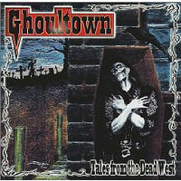 Ghoultown - Tales From The Dead West