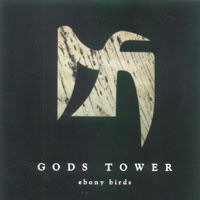 Gods Tower - Ebony Birds