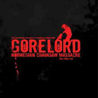 Gorelord - Norwegian Chainsaw Massacre. The Final Cut
