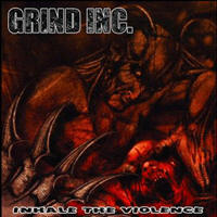 Grind Inc - Inhale The Violence