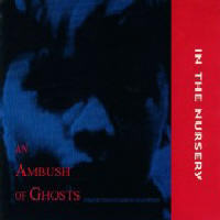 In The Nursery - An Ambush Of Ghosts