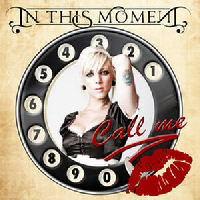 In This Moment - Call Me