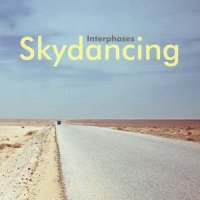 Interphases - Skydancing