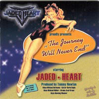 Jaded Heart - Journey Will Never End