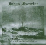 Judas Iscariot - The Cold Earth Slept Below (Re-Release)